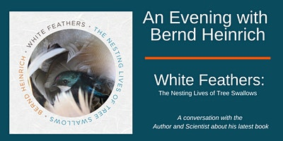 Hirundo Wildlife presents An Evening with Bernd Heinrich