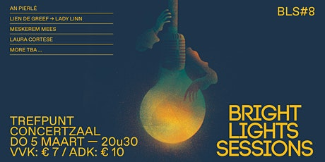 BRIGHT LIGHTS SESSIONS #8 tickets