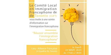 Soirée d'information sur l'immigration francophone organisée par le Comité Local en Immigration Francophone de Toronto tickets