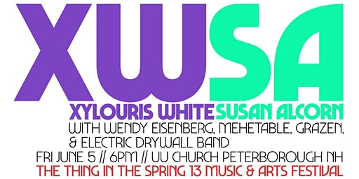 THING IN THE SPRING FRIDAY 6/5: XYLOURIS WHITE / SUSAN ALCORN