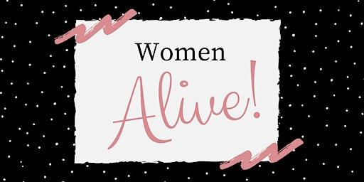 WOMEN ALIVE!