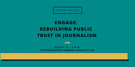 Engage: Rebuilding public trust in journalism tickets