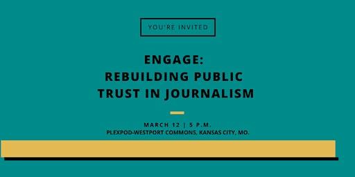 Engage: Rebuilding public trust in journalism