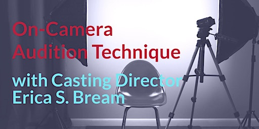 ATLANTA ACTORS: Audition Technique INTENSIVE w/ CD Erica S. Bream!