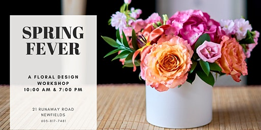 Spring Fever - A Floral Design Workshop