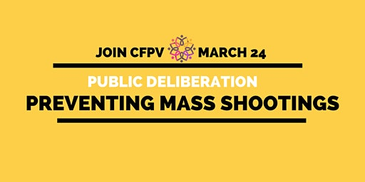 Public Deliberation:  How to Prevent Mass Shootings