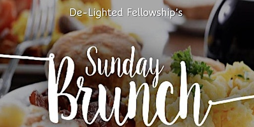 De-Lighted Fellowship Sunday Brunch