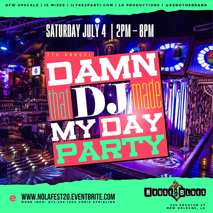 The 7th Annual Damn That DJ Made My Day Party at House of Blues New Orleans image