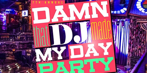The 7th Annual Damn That DJ Made My Day Party at House of Blues New Orleans