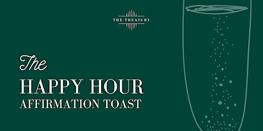The Happy Hour: Affirmation Toast