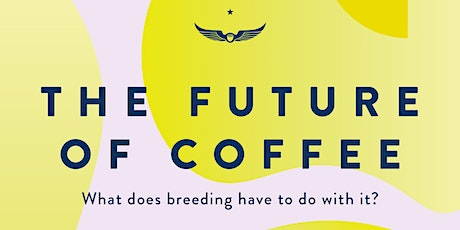 The Future of Coffee tickets