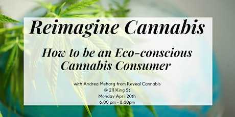 Reimagine Cannabis: How to be an Eco-Conscious Cannabis Consumer tickets