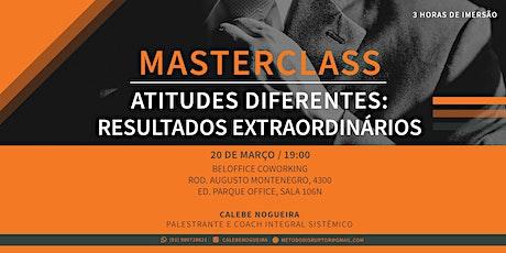 Masterclass: Atitudes diferentes: RESULTADOS EXTRAORDINÁRIOS  ingressos