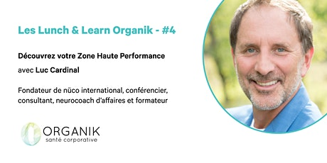 """Les Lunchs & Learn Organik"" - Numéro 4 - NEUROCOACHING tickets"
