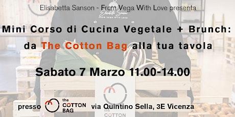 Corso di Cucina Vegetale + Brunch: da The Cotton Bag alla tua tavola #1 biglietti