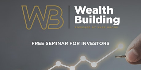 Building Wealth Through Real Estate - FREE Seminar - Apr 2020 tickets