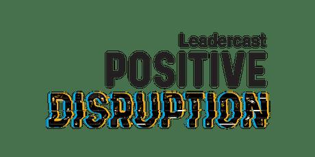 Leadercast 2020 - Positive Disruption tickets