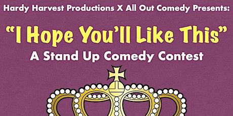 """I Hope You'll Like This"" Comedy Competition tickets"