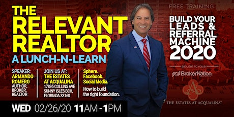 The Relevant Realtor 2020: A Lunch-n-Learn (at Acqualina Estates) tickets