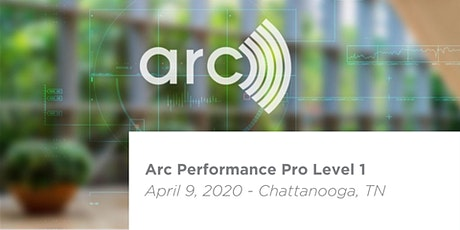 Arc Performance Pro Level 1 Workshop - Chattanooga, TN tickets