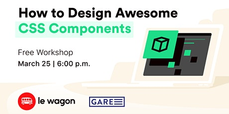 Le Wagon workshop -  How to Design Awesome CSS Components tickets