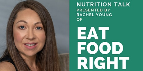 Eat Food Right | Nutrition Talk tickets