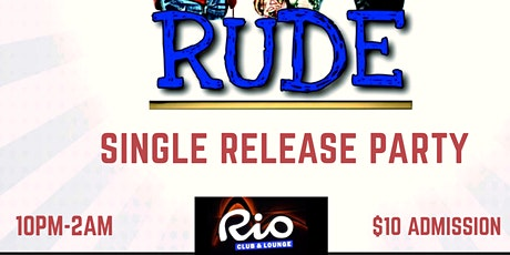 """""""RUDE"""" SINGLE RELEASE PARTY tickets"""