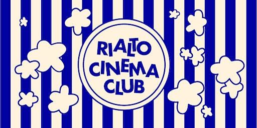 Rialto Cinema Club | Backwards To Go Forwards