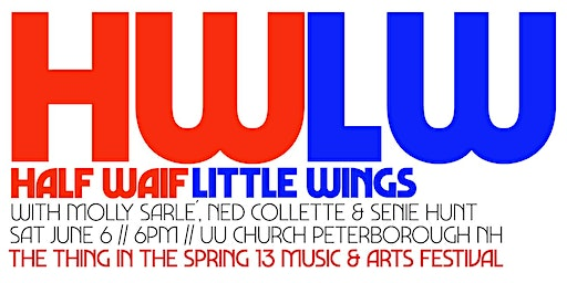 THING IN THE SPRING SATURDAY 6/6: HALF WAIF / LITTLE WINGS / MOLLY SARLE´