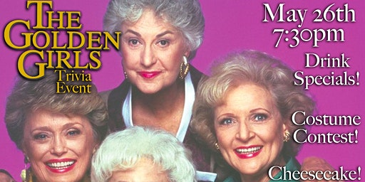 Golden Girls Trivia Event!