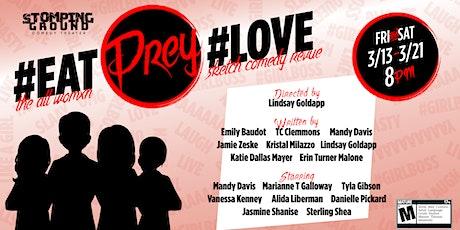 Eat, Prey, Love: The All Womxn Sketch Comedy Revue tickets