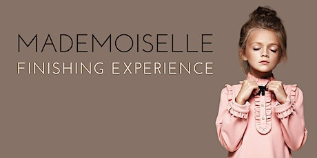 Mademoiselle | Finishing Experience for Girls tickets