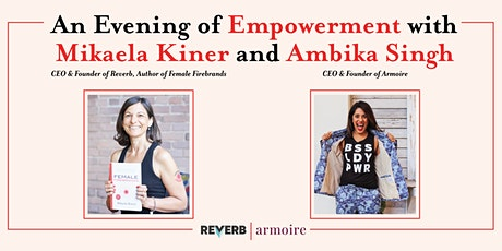 An Evening of Empowerment with Mikaela Kiner and Ambika Singh tickets