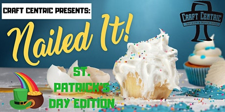 Nailed It! - St. Patricks Day Edition tickets