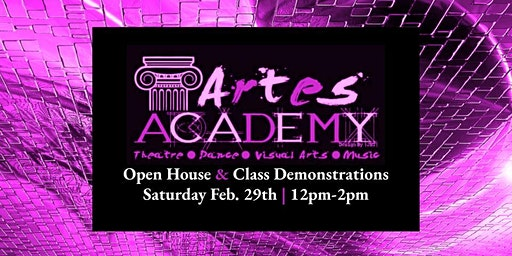 Artes Academy-Open House and Class Demonstations