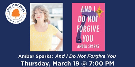 Amber Sparks: And I Do Not Forgive You tickets