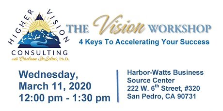 The Vision Workshop- 4 Keys to Accelerating your Success in Business tickets