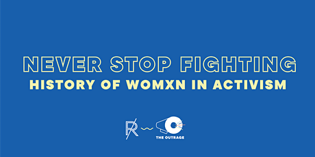 Never Stop Fighting: History of Womxn In Activism tickets