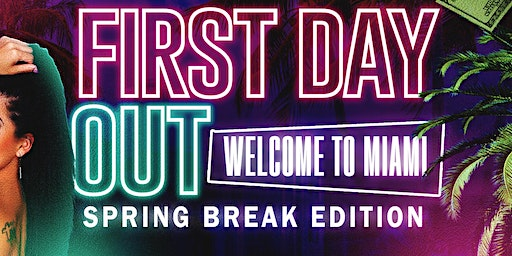 FIRST DAY OUT : WELCOME TO MIAMI SPRING BREAK EDITION