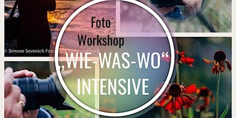 """Foto Workshop """"WIE-WAS-WO"""" INTENSIVE tickets"""
