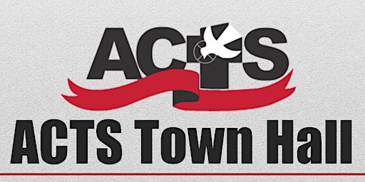 ACTS Town Hall