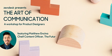 Zendesk presents: The Art of Communication with Matthew Encina tickets