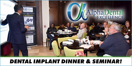 Complimentary Loose or Missing Teeth Replacement Dinner Seminar tickets
