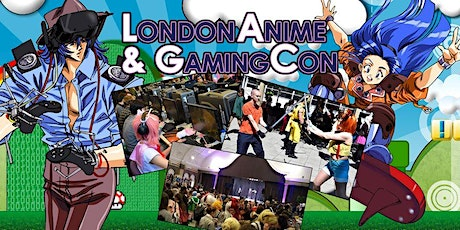 London Anime & Gaming Con tickets