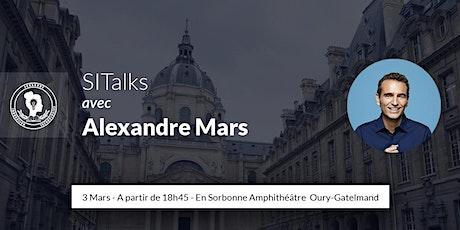 SITalks avec Alexandre Mars billets