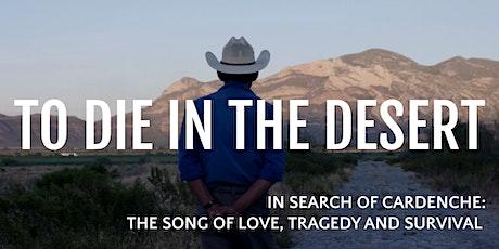 To Die in the Desert  - Film Screening & Live Music tickets