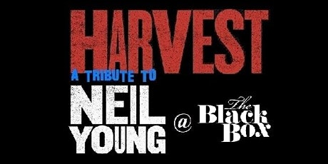 Harvest (a tribute to Neil Young) live @ The Black Box, Belfast 22/08/2020 tickets