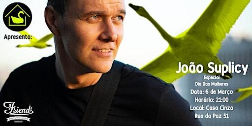 João Suplicy - Especial para o dia das mulheres