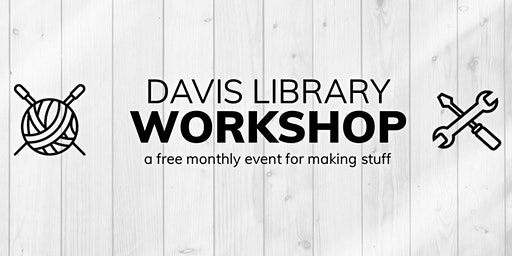 Davis Library Workshop: Button Making
