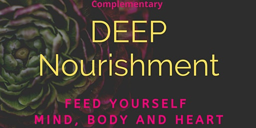 Deep Nourishment Workshop (complementary)